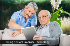 Helping Seniors Embrace Technology